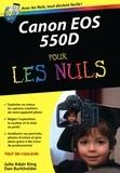 Julie Adair King et Dan Burkholder - Canon EOS 550D pour les nuls.