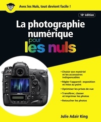 Julie Adair King - La photographie numérique pour les nuls.