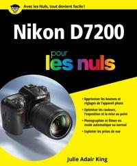 Julie Adair King - Nikon D7200 pour les nuls.