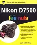 Julie Adair King - Nikon D7500 pour les nuls.