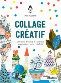 Julie Adore - Collage créatif - Découpez, dessinez et assemblez pour explorer votre créativité.