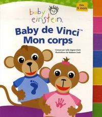 Julie Aigner-Clark et Nadeem Zaidi - Baby de Vinci Mon corps.