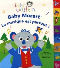 Julie Aigner-Clark et Nadeem Zaidi - Baby Mozart - La musique est partout !.