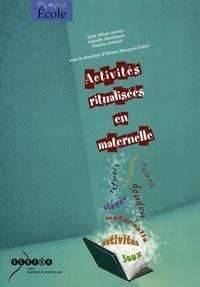 Julie Alban-Arrouy et Isabelle Marchesan - Activités ritualisées en maternelle.
