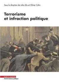 Julie Alix et Olivier Cahn - Terrorisme et infraction politique.