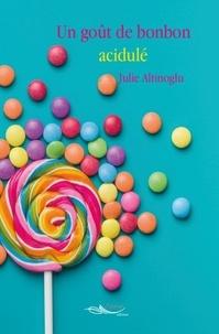 Julie Altinoglu - Un goût de bonbon acidulé.
