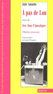 Julie Aminthe - A pas de Lou - Suivi de Avec Nous l'Apocalypse.