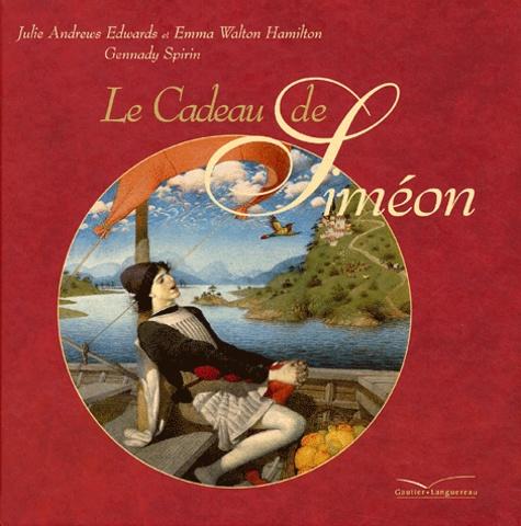 Julie Andrews Edwards et Emma Walton Hamilton - Le cadeau de Siméon.
