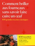 Julie Andrieu - Comment briller aux fourneaux sans savoir faire cuire un oeuf.