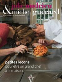 Julie Andrieu et Michel Guérard - Comment briller aux fourneaux - Sans savoir faire cuire un oeuf.