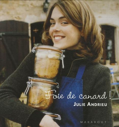 Julie Andrieu - Foie de canard !.