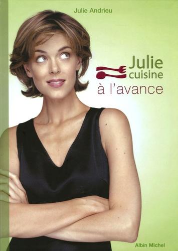 Julie Andrieu - Julie cuisine à l'avance.
