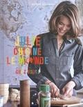 Julie Andrieu - Julie cuisine le monde .... Chez vous !.