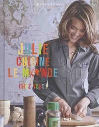 Julie Andrieu - Julie cuisine le monde... chez vous !.