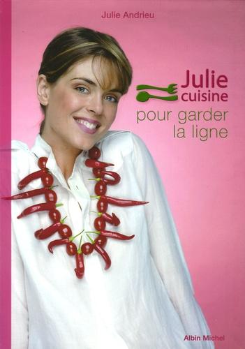 Julie Andrieu - Julie cuisine pour gader la ligne.