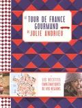 Julie Andrieu - Le tour de France gourmand de Julie Andrieu.
