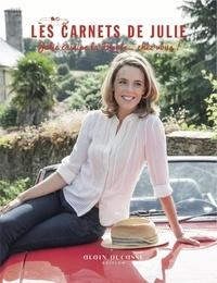 Julie Andrieu - Les Carnets de Julie - Julie cuisine la France.