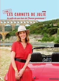 Julie Andrieu - Les carnets de Julie - Tome 2 : La suite de son tour de France gourmand !.