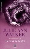 Julie Ann Walker - Forces d'élite Tome 1 : Au coeur de l'enfer.