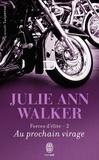 Julie Ann Walker - Forces d'élite Tome 2 : Au prochain virage.