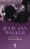 Julie Ann Walker - Forces d'élite Tome 4 : A vive allure.