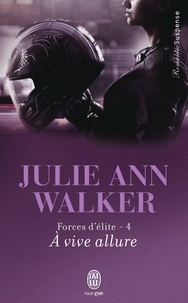 Julie Ann Walker - Forces d'élite Tome 4 : A vive allure.