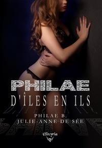 Julie-Anne De See et Philae B. - Philae - D'îles en ils.