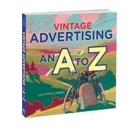 Julie Anne Lambert - Vintage advertising - An A to Z.