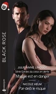 Julie Anne Lindsey et Nicole Helm - Maggie est en danger - Par-delà le risque.