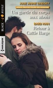 Julie Anne Lindsey et Barb Han - Un garde du corps aux abois - Retour à Cattle Barge.