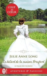 Julie Anne Long - Le palais des vauriens - Tome 2, Le bâtard de la maison Brexford.