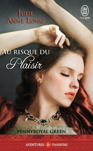 Julie Anne Long - Pennyroyal Green Tome 1 : Au risque du plaisir.