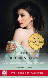 Julie Anne Long - Pennyroyal Green Tome 10 : Le corsaire au grand coeur.