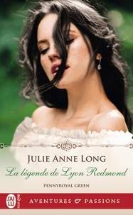Julie Anne Long - Pennyroyal Green Tome 11 : La légende de Lyon Redmond.