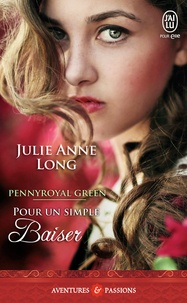 Julie Anne Long - Pennyroyal Green Tome 2 : Pour un simple baiser.
