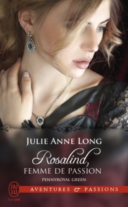 Julie Anne Long - Pennyroyal Green Tome 3 : Rosalind, femme de passion.