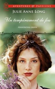 Julie Anne Long - Pennyroyal Green Tome 4 : Un tempérament de feu.