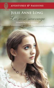 Julie Anne Long - Pennyroyal Green Tome 5 : La rose sauvage.