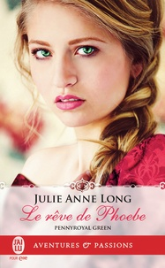 Julie Anne Long - Pennyroyal Green Tome 6 : Le rêve de Phoebe.