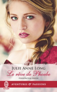 Julie Anne Long - Pennyroyal Green Tome 6 : Le rêve de Phoebe.