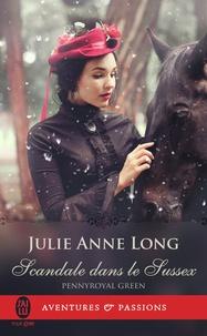 Julie Anne Long - Pennyroyal Green Tome 7 : Scandale dans le Sussex.