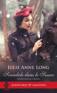 Julie Anne Long - Pennyroyal Green Tome 7 : Scandale dans le Sussex.