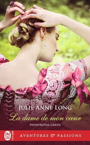 Julie Anne Long - Pennyroyal Green Tome 8 : La dame de mon coeur.