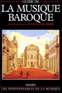 Julie-Anne Sadie - Guide de la musique baroque.