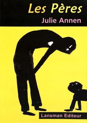 Julie Annen - Les pères.