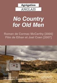 Julie Assouly et Yvonne-Marie Rogez - Agrégation anglais 2022. No Country for Old Men (Cormac McCarthy, Ethan et Joel Coen) - Agrégation anglais 2022.