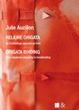 Julie Auzillon - Reliure Origata - De l'emballage japonais au livre.