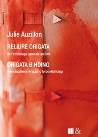 Reliure Origata- De l'emballage japonais au livre - Julie Auzillon |