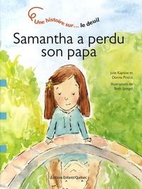 Julie B. Kaplow et Donna Pincus - Samantha a perdu son papa.