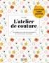 Julie Bajic et Fabrice Besse - L'atelier de couture - 10 modèles pour créer des accessoires de couture beaux et pratiques.